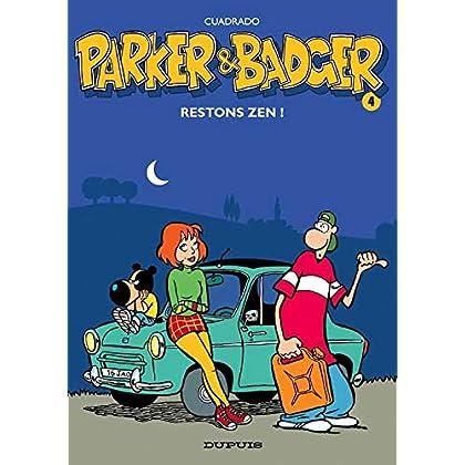 Parker & Badger - tome 4 - Restons zen !