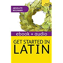 Get Started In Beginner's Latin: Teach Yourself (New Edition): Enhanced Edition (English Edition)