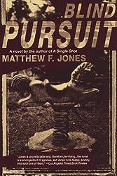 Blind Pursuit by Matthew F. Jones (1998-06-08)