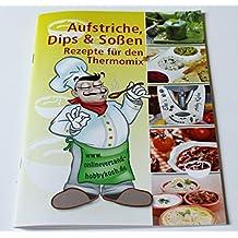 NEU Aufstriche, Dips & Soßen REZEPTE jedes Rezept mit Bild für Thermomix Broschüre Grillen