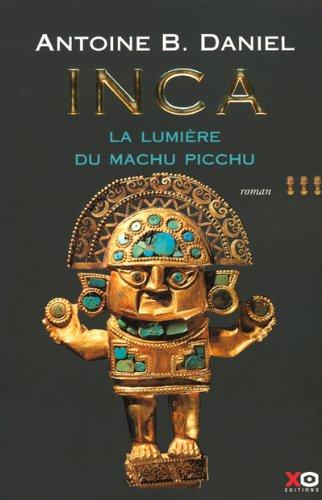 Inca, tome 3 : La Lumière du Machu Pichu