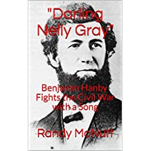 Darling Nelly Gray: Benjamin Hanby Fights the Civil War with a Song (Civil War Profiles Book 1) (English Edition)