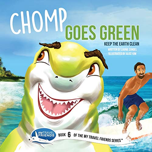 Chomp Goes Green: Keep the Earth Clean (My Travel Friends) (Books Reuse Llc)