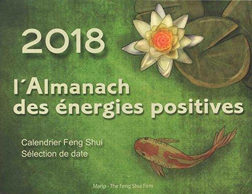 L'Almanach des énergies positives 2018 - Calendrier Feng Shui
