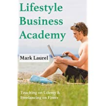 Lifestyle Business Academy: Teaching on Udemy & Freelancing on Fiverr (English Edition)