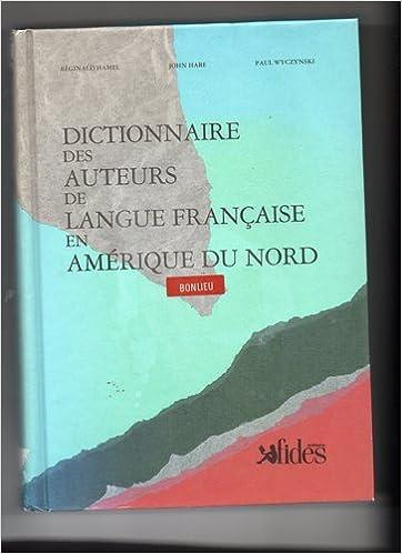 Livre gratuits en ligne Dictionnaire des auteurs de langue française en Amérique du Nord epub, pdf