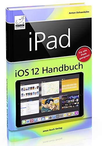 Mini-handbuch (iPad iOS 12 Handbuch - für alle iPad-Modelle geeignet (iPad, iPad Pro, iPad mini))