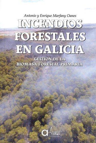 Incendios Forestales en Galicia: Gestión de la Biomasa Forestal Primaria
