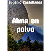 Alma en polvo (Spanish Edition)