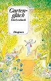 Gartenglück. Ein Lesebuch
