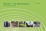 Spiralen – ein Spaziergang: Gärten, Parks und Plätze