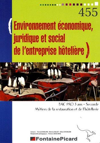 Environnement économique, juridique et social de l'entreprise hôtelière 2e Bac pro 3 ans Métiers de la restauration et de l'hôtellerie