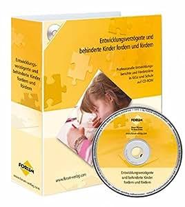 Entwicklungsverzögerte und behinderte Kinder fordern und fördern: Professionelle Entwicklungsberichte und Förderpläne für Kindergarten und Schule auf CD-ROM
