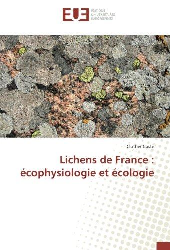 Lichens de France : écophysiologie et écologie par Clother Coste