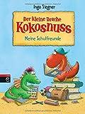 Der kleine Drache Kokosnuss - Meine Schulfreunde (Schul- und Kindergartenspaß, Band 1)