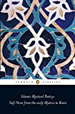 Islamic Mystical Poetry (Penguin Classics)