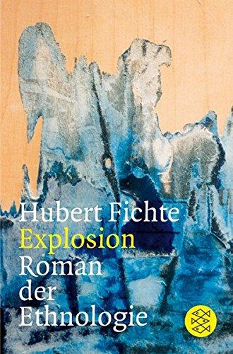 Explosion: Roman der Ethnologie (Hubert Fichte, Die Geschichte der Empfindlichkeit)