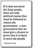 If it does not serve the Iraqi people, ther... - Muqtada al Sadr - quotes fridge magnet, White - Kühlschrankmagnet