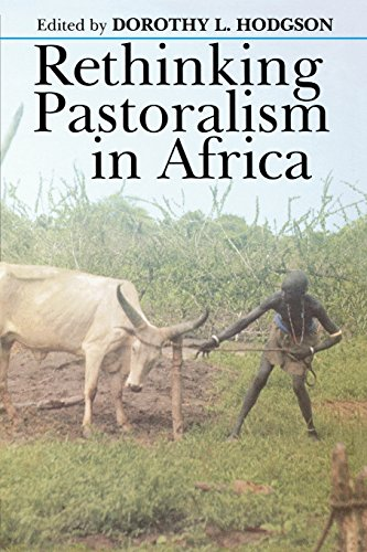 Rethinking Pastoralism in Africa: Gender, Culture, and Myth of Patriarchal Pastoralist (Eastern African Studies)