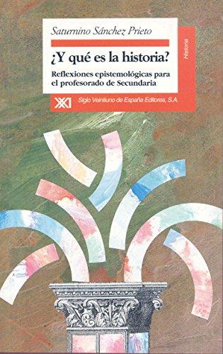 ¿Y qué es la historia?: Reflexiones epistemológicas para profesores de secundaria - 9788432308963