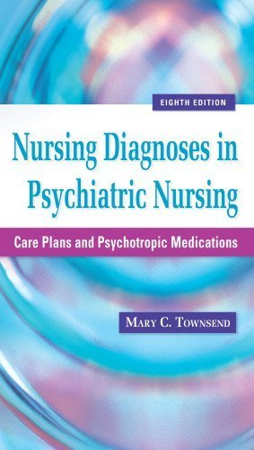 Nursing Diagnoses in Psychiatric Nursing: Care Plans and Psychotropic Medications (Townsend, Nursing Diagnoses in Psychiatric Nursing) by Townsend DSN PMHCNS-BC, Mary C. (2010) Paperback