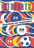 Football de légendes, une histoire européenne : 30 joueurs, 30 écrivains, 30 photos