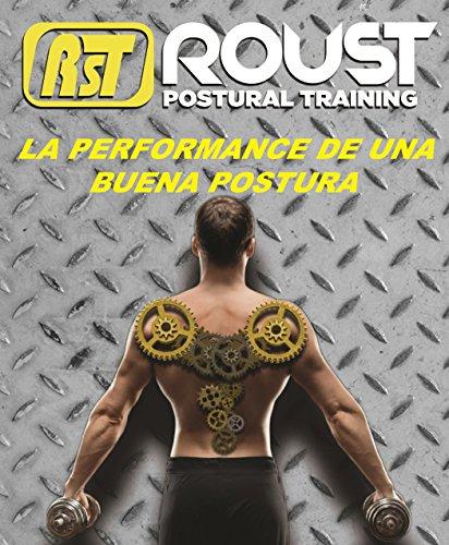 La performance de una buena postura: Principios y fundamentos del entrenamiento de la postura en globalidad.