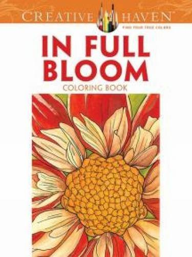 Creative Haven In Full Bloom Coloring Book (Creative Haven Coloring Books) por Ruth Soffer