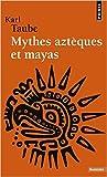 Mythes aztèques et mayas de Karl Taube ( 1 janvier 1998 )