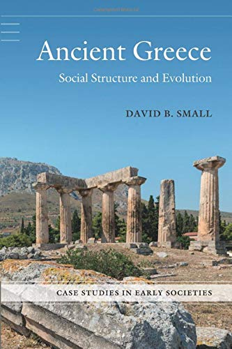 Ancient Greece: Social Structure and Evolution (Case Studies in Early Societies)