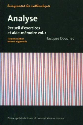 Analyse - Vol.1: Recueil d'exercices et aide-mémoire.