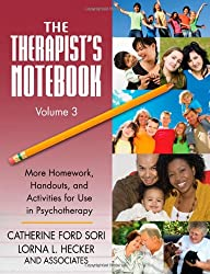 The Therapist's Notebook Volume 3: More Homework, Handouts, and Activities for Use in Psychotherapy: v. 3 (Practical Practice in Mental Health)