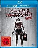 All Girls Weekend - Uncut  (inkl. 2D-Version) [3D Blu-ray]