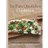 Le Pain Quotidien Cookbook: Delicious recipes from Le Pain Quotidien (English Edition)