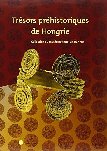 Trésors préhistoriques de Hongrie. Collection du musée national hongrois