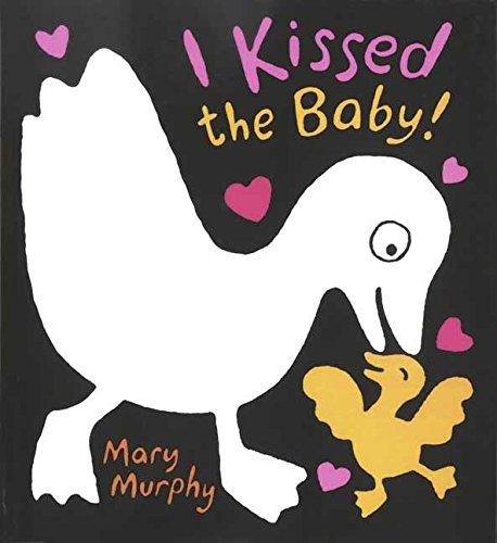 I Kissed the Baby! por Mary Murphy