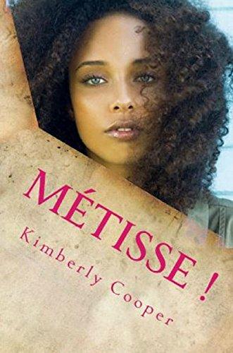 Metisse !  - Kimberly Cooper