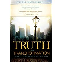 Truth and Transformation: A Manifesto for Ailing Nations by Vishal Mangalwadi (1-Apr-2009) Paperback