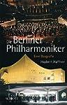 Die Berliner Philharmoniker: Eine Bio...