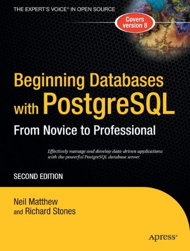 Beginning Database with PostgreSQL: From Novice to Professional (Beginning From Novice to Professional)