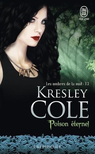 Les ombres de la nuit, Tome 13 : Poison éternel par Kresley Cole