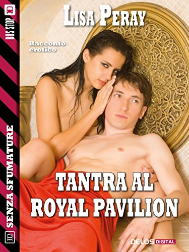 Tantra al Royal Pavillion (Senza sfumature) (Italian Edition)