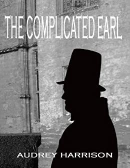 The Complicated Earl - A Regency Romance by [Harrison, Audrey]