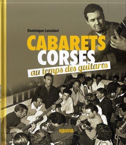 Cabarets corses : Au temps des guitares