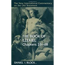 The Book of Ezekiel: Chapters 25-48 (The new international commentary on the Old Testament)