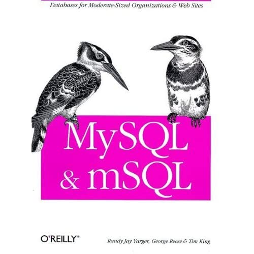 MySQL and mSQL by Tim King (1999-07-11)