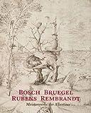 Bosch - Bruegel - Rubens - Rembrandt. Meisterwerke der Albertina - Hrsg. Klaus A. Schröder, Hrsg. Albertina, Wien, Christof Metzger