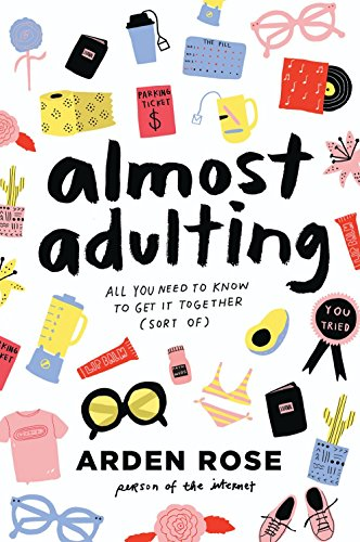 Almost Adulting: All You Need to Know to Get it Together (Sort of) [Hardcover]