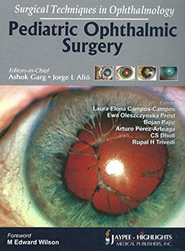 Surgical Techniques in Ophthalmology: Pediatric Ophthalmic Surgery by Ashok Garg (2011-05-30)