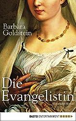 Die Evangelistin: Historischer Roman